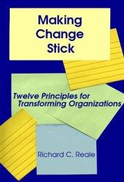 Making Change Stick: Twelve Principles for Transforming Organizations
